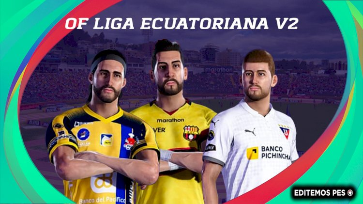 eFootball PES 2021 | Ya Disponible el OF V2 de la Liga Ecuatoriana