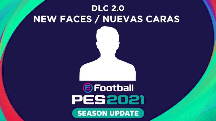 eFootball PES 2021 - Listado de los Nuevos Rostros del DLC 2.0.