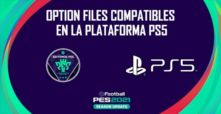 Editemos PES | Option Files compatibles en la plataforma PS5