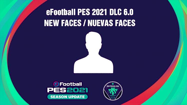 eFootball PES 2021   Listado de los Nuevos Rostros del DLC 6.0